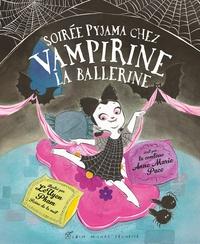 Anne Marie Pace et LeUyen Pham - Soirée pyjama chez Vampirine la ballerine.