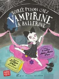Anne Marie Pace et LeUyen Pham - Soirée pyjama chez Vampirine, la ballerine.