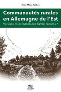 Communautés rurales en Allemagne de l'Est- Vers une réunification des contre-cultures ? - Anne-Marie Pailhès |