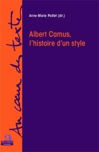 Anne-Marie Paillet - Albert Camus, l'histoire d'un style.