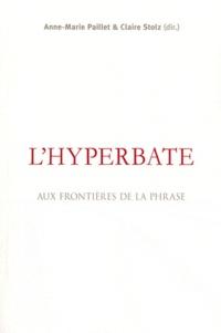 Anne-Marie Paillet et Claire Stolz - L'hyperbate - Aux frontières de la phrase.