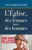 Anne-Marie Pelletier - L'Eglise, des femmes avec des hommes.