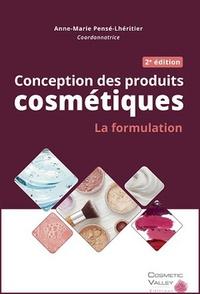 Anne-Marie Pensé-Lhéritier - Conception des produits cosmétiques : la formulation.
