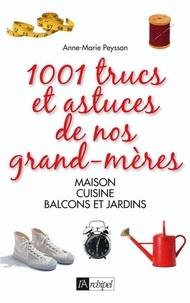 Anne-Marie Peysson - 1001 trucs et astuces de nos grands-mères.