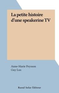 Anne-Marie Peysson et Guy Lux - La petite histoire d'une speakerine TV.