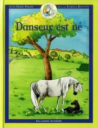 Anne-Marie Philipe et Isabelle Rognoni - Danseur Petit cheval magique Tome 1 : Danseur est né.