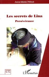 Anne-Marie Piffaut - Les secrets de Lina - Persévérance.