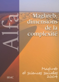 Anne-Marie Planel - Maghreb, dimensions de la complexité - Études choisies de l'IRMC (1992-2003).