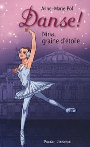 Anne-Marie Pol - Danse ! Tome 1 : Nina, graine d'étoile.