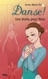Anne-Marie Pol - Danse ! Tome 10 : Une étoile pour Nina.