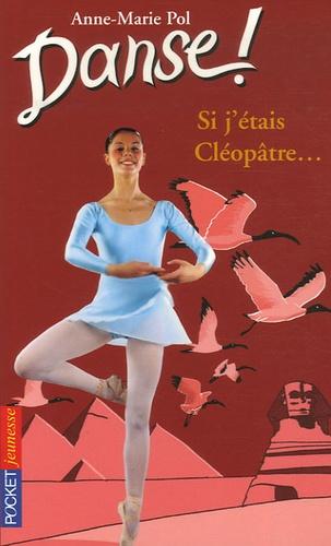 Anne-Marie Pol - Danse ! Tome 14 : Si j'étais Cléopatre....