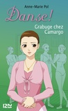 Anne-Marie Pol - Danse ! Tome 31 : Grabuge chez Camargo.