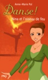 Anne-Marie Pol - Danse ! Tome 32 : Nina et l'oiseau de feu.