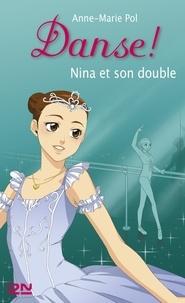 Anne-Marie Pol - Danse ! Tome 38 : Nina et son double.
