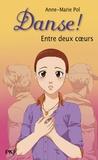 Anne-Marie Pol - Danse ! Tome 39 : Entre deux coeurs.