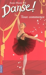 Anne-Marie Pol - Danse ! Tome 40 : Tout commence.