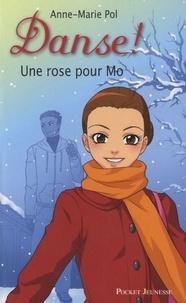 Anne-Marie Pol - Danse ! Tome 7 : Une Rose pour Mo.