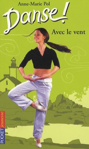 Anne-Marie Pol - Danse ! Tome 9 : Avec le vent.