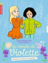 Anne-Marie Pol - Le monde de Violette Tome 3 : Violette mène l'enquête.