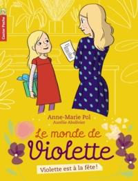 Anne-Marie Pol - Le monde de Violette Tome 6 : Violette est à la fête !.