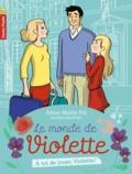 Anne-Marie Pol - Le monde de Violette Tome 7 : A toi de jouer, Violette !.