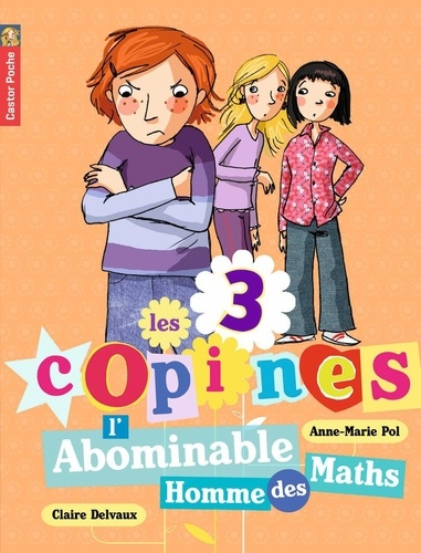 Anne-Marie Pol et Claire Delvaux - Les 3 copines Tome 3 : L'Abominable Homme des Maths.