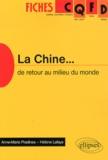 Anne-Marie Pradines et Hélène Lafaye - La Chine... - De retour au milieu du monde.