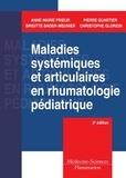 Anne-Marie Prieur et Pierre Quartier - Maladies systémiques et articulaires en rhumatologie pédiatrique.