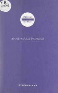 Anne-Marie Primeau - Impasse. No exit.