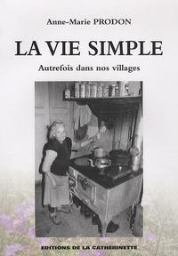 Anne-Marie Prodon - La vie simple - Autrefois dans nos villages.