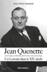 Anne-Marie Quenette - Jean Quenette - Un lorrain dans le XXe siècle.
