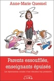 Anne-Marie Quesnel - Parents essoufflés, enseignants épuisés - Les répercussions sociales d'une éducation trop permissive.