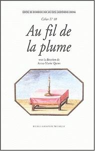 Anne-Marie Quint et  Collectif - Au fil de la plume - L'épistolaire dans le monde lusophone.