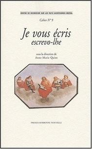 Anne-Marie Quint et  Collectif - Je vous écris : Escrevo-lhe.