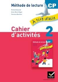 Anne-Marie Ragot et Richard Assuied - Méthode de lecture CP Cahier d'activités 2 A tire-d'aile.