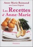 Anne-Marie Raimond - Les recettes d'Anne-Marie.