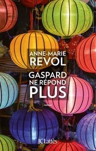 Anne-Marie Revol - Gaspard ne répond plus.