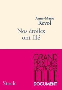 Anne-Marie Revol - Nos étoiles ont filé.