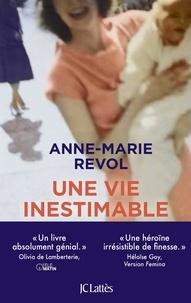 Anne-Marie Revol - Une vie inestimable.