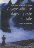 Anne-Marie Reymond-Sieveking - Voyage solitaire dans la peste sociale.