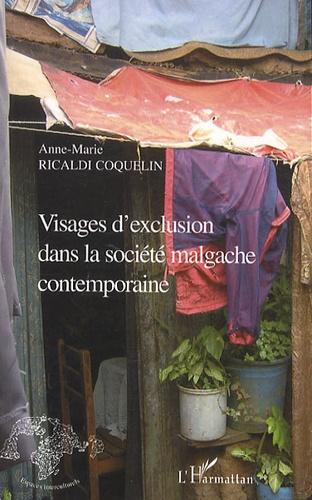 Anne-Marie Ricaldi Coquelin - Visages d'exclusion dans la société malgache contemporaine.