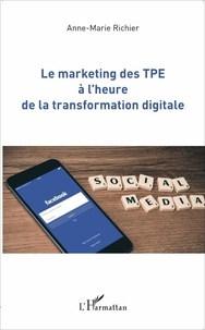 Anne-Marie Richier - Le marketing des TPE à l'heure de la transformation digitale.