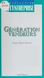 Anne-Marie Rocco - Génération vendeurs.
