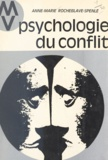 Anne-Marie Rocheblave-Spenle et Bernadette Delarge - Psychologie du conflit.