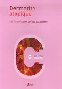 Anne-Marie Roguedas-Contios et Gérard Lorette - Dermatite atopique.