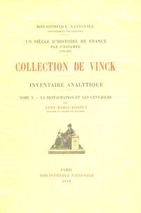 Anne-Marie Rosset - Collection de Winck, Un siècle d'histoire de France par l'estampe 1770-1871 - Tome 5, La restauration et les cent-jours.