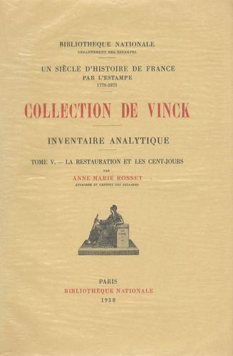 Anne-Marie Rosset - Inventaire analytique de la collection De Vinck - Tome 5, La Restauration et les Cent-Jours.