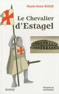 Anne-Marie Roux - Le Chevalier d'Estagel.