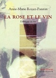 Anne-Marie Royer-Pantin - La rose et le vin - Esthétique du vin.