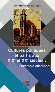 Anne-Marie Saint-Gille - Cultures et partis politiques au XIXe et XXe siècles : l'exemple allemand.